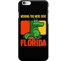 WISHING YOU WERE HERE-FLORIDA iPhone Case/Skin