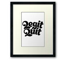 2Legit 2Quit Framed Print
