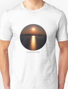 Follow the Sunset! T-Shirt
