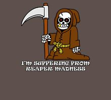 Suffering from Reaper Madness Unisex T-Shirt