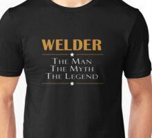 WELDER THE MAN THE MYTH THE LEGEND Unisex T-Shirt