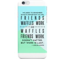 Parks and Recreation- Friends, Waffles, Work iPhone Case/Skin