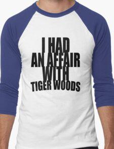 I Had An Affair With Tiger Woods Men's Baseball ¾ T-Shirt