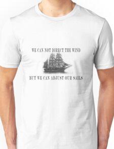 Don't complain.....Adjust your sails to suit the wind. T-Shirt