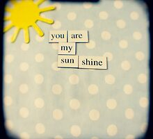 You are my sunshine by gailgriggs