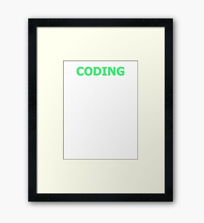 CODING - It's Just Typing, Right? Framed Print