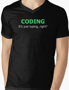 CODING - It's Just Typing, Right? Mens V-Neck T-Shirt