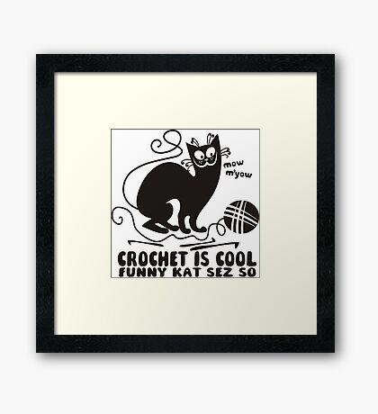 Black white crochet is cool funny derpy cat says so Framed Print
