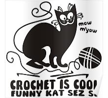 Black white crochet is cool funny derpy cat says so Poster