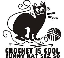Black white crochet is cool funny derpy cat says so Photographic Print