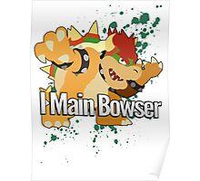 I Main Bowser - Super Smash Bros. Poster