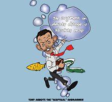 "Tony Abbott: The ""Sceptical"" Submariner Unisex T-Shirt"