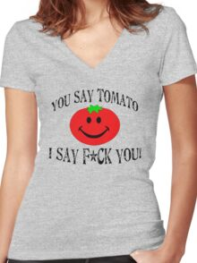 You say tomato, I say F... you! Women's Fitted V-Neck T-Shirt