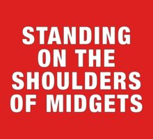 Standing on the shoulders of midgets Baby Tee