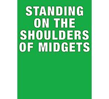 Standing on the shoulders of midgets Photographic Print