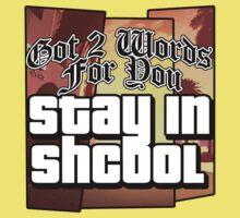 Stay In Shcool Kids Tee