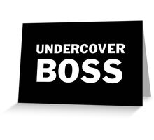Undercover Boss Greeting Card