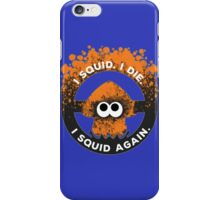 I Squid. I Die. I Squid Again. iPhone Case/Skin