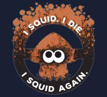 I Squid. I Die. I Squid Again. Kids Tee