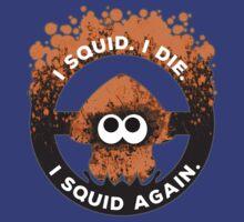 I Squid. I Die. I Squid Again. by Steve-O