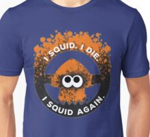 I Squid. I Die. I Squid Again. Unisex T-Shirt