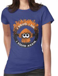 I Squid. I Die. I Squid Again. Womens Fitted T-Shirt