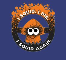 I Squid. I Die. I Squid Again. Unisex T-Shirt