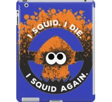 I Squid. I Die. I Squid Again. iPad Case/Skin