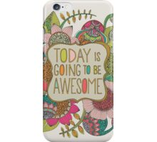 Today is going to be Awesome iPhone Case/Skin