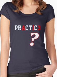 We Talkin' 'Bout Practice? Women's Fitted Scoop T-Shirt