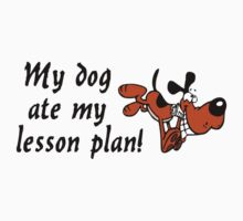 My Dog Ate My Lesson Plan by mobii