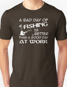 A Bad Day Fishing Is Better Than A Good Day At Work Funny Fishing T-Shirt