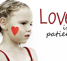 Love is Patient by RebeccaDaisey