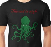 Cthulhu - The End Is Nigh Unisex T-Shirt