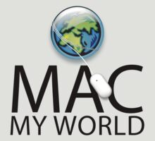 Mac My World Black Text by Jim Felder