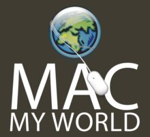 Mac My World White Text by Jim Felder