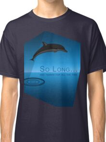 """So Long and Thanks for All the Fish"" Classic T-Shirt"