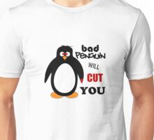 Bad Penguin will cut you. Unisex T-Shirt