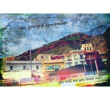 do you remember the day you told me you loved me? Photographic Print