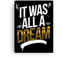 It Was All A DREAM Canvas Print