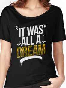 It Was All A DREAM Women's Relaxed Fit T-Shirt