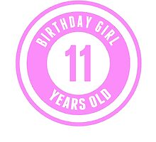 Birthday Girl 11 Years Old by GiftIdea