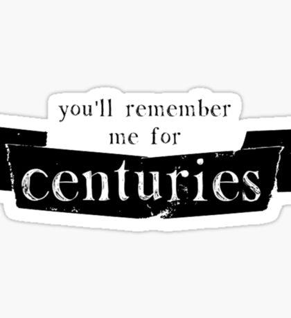 Centuries Sticker