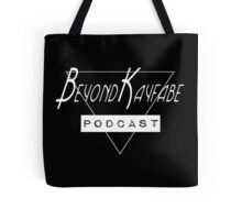 Beyond Kayfabe Podcast - I want a new dr... Podcast. Tote Bag