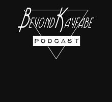 Beyond Kayfabe Podcast - I want a new dr... Podcast. Unisex T-Shirt