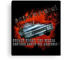 supernatural Driver picks the music shotgun shuts his cakehole Bloody 2 Canvas Print