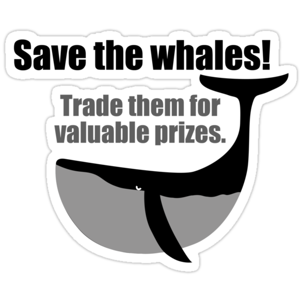 Save the whales! Trade them for valuable prizes. by digerati