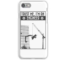 Trust me, I'm an engineer iPhone Case/Skin
