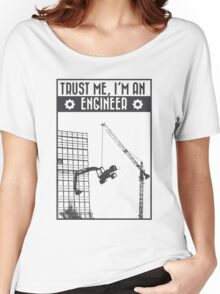 Trust me, I'm an engineer Women's Relaxed Fit T-Shirt