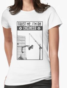 Trust me, I'm an engineer Womens Fitted T-Shirt